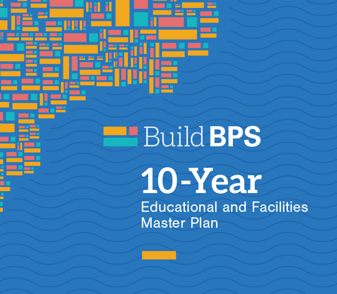BuildBPS 10-Year Educational and Facilities Master Plan
